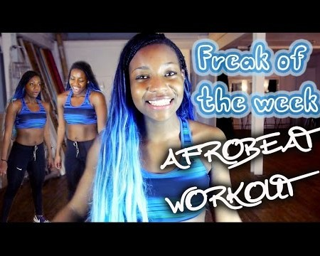Freak of the Week | AFROBEAT WORKOUT